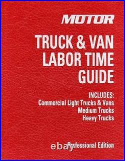 1978-2016 MOTOR Light Medium Heavy Duty Truck Van Labor Time Guide Rate Manual